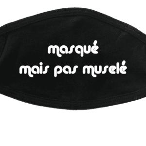 """Masque """"Masqué mais pas muselé"""""""