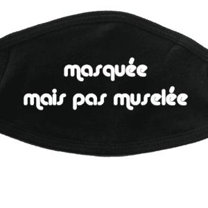 """Masque """"Masquée mais pas muselée"""""""