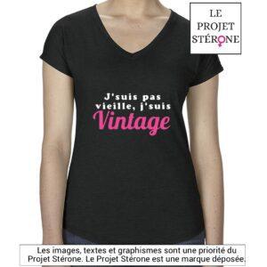 """T-shirt """"J'suis pas vieille, j'suis vintage"""" noir col en V"""